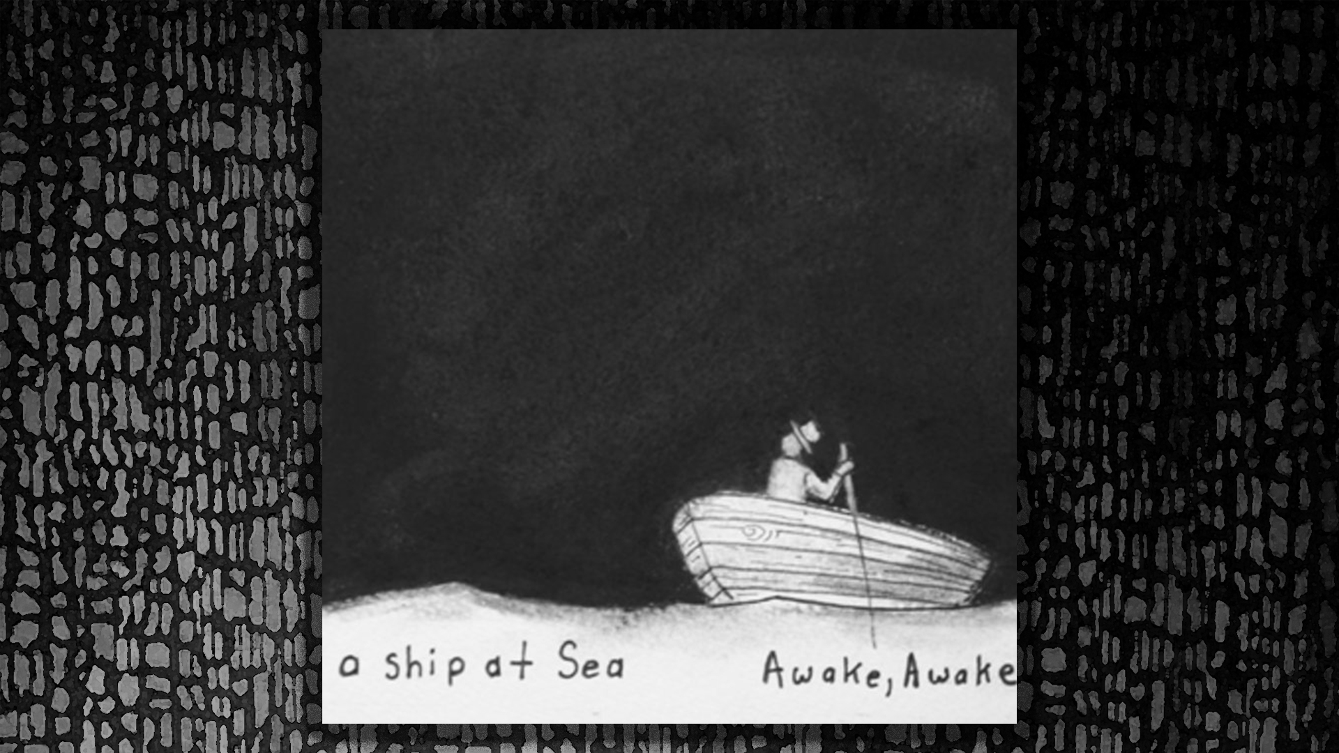 AWAKE AWAKE, A SHIP AT SEA