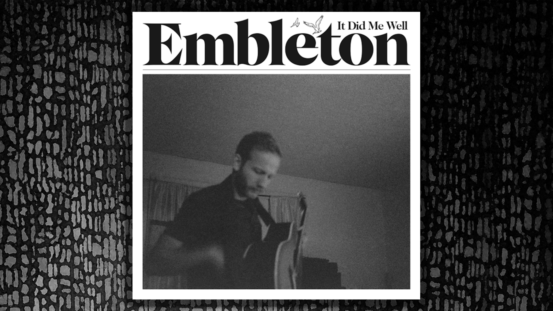It did me well, Embleton